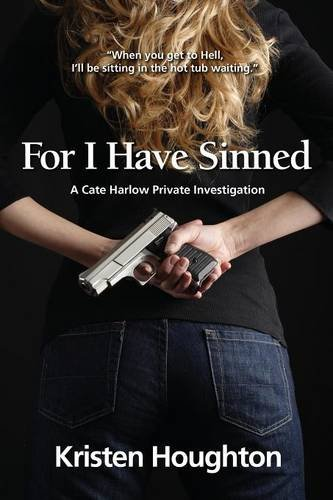 For I Have Sinned (A Cate Harlow Private Investigation) pdf epub