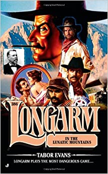 Longarm 386: Longarm in the Lunatic Mountains