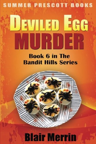 Read Online Deviled Egg Murder: Book 6 in The Bandit Hills Series (Volume 6) pdf epub