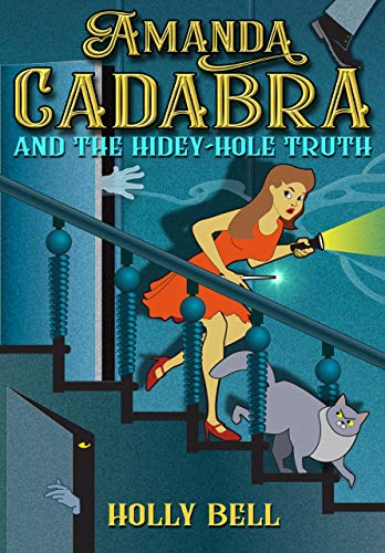 Amanda Cadabra and The Hidey-Hole Truth (The Amanda Cadabra Cozy Paranormal Mysteries Book 1) by [Bell, Holly]