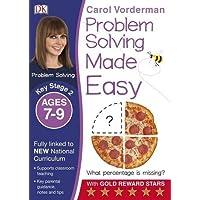 Problem Solving Made Easy KS2 Ages 7-9 (Carol Vorderman's Maths Made Easy)
