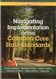 Navigating Implementation of the Common Core State Standards: Getting Ready for the Common Core Handbook Series, Douglas B. Reeves, Maryann D. Wiggs, 1935588141