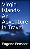 Virgin Islands- An Adventure In Travel