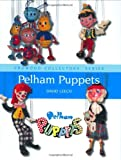 Pelham Puppets: A Collector's Guide (Crowood Collectors' Series)
