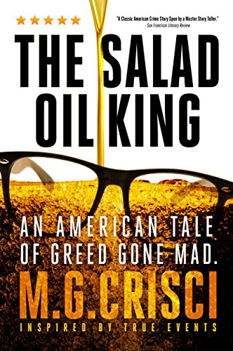 The Salad Oil King: An American Tale of Greed Gone Mad by [Crisci, M.G.]