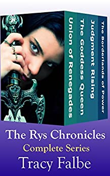 The Rys Chronicles Box Set: The Complete Series by [Falbe, Tracy]