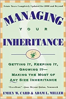 Book Managing Your Inheritance: Getting It, Keeping It, Growing It--Making the Most of Any Size Inheritance by Dr. Emily Card (1997-01-21)