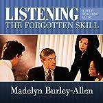 Listening: The Forgotten Skill | Madelyn Burley-Allen