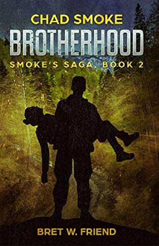 Chad Smoke Brotherhood: Smoke's Saga, Book 2 by [Friend, Bret]