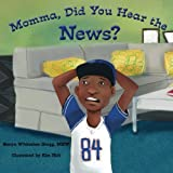 img - for Momma, Did You Hear the News? book / textbook / text book