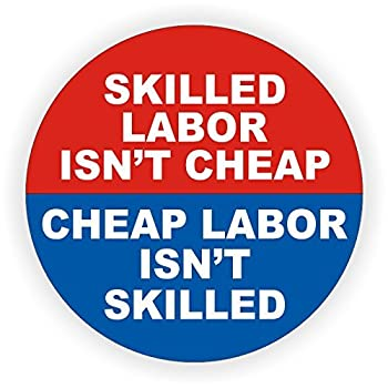 Skilled Labor Isn't Cheap Hard Hat Sticker / Decal / Label Tool Lunch Box Helmet