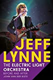 Jeff Lynne: Electric Light Orchestra: Before and After
