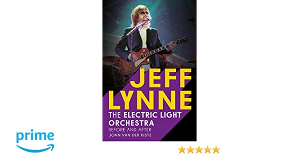 Jeff Lynne: Electric Light Orchestra - Before and After: Amazon.es: John Van der Kiste: Libros en idiomas extranjeros