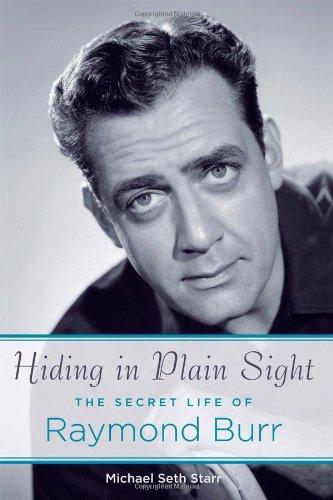 Hiding in Plain Sight: The Secret Life of Raymond Burr pdf epub