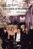 David and the Liberation of Rochelle, P. M. Grates, 1605520578