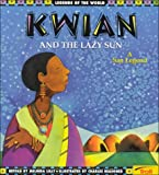 Kwian and the Lazy Sun, Melinda Lilly, 0816763283