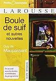Boule De Suif: Et Autres Nouvelles (Petits Classiques Larousse Texte Integral) (French Edition)