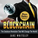 Blockchain: The Database Revolution That Will Change the World Audiobook by Jake Whiteley Narrated by John Lewis
