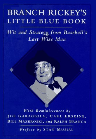 Little Branch (Branch Rickey's Little Blue Book: Wit and Strategy from Baseball's Last Wise Man)