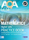 AQA GCSE Mathematics for Higher sets Practice Book: including Modular and Linear Practice Exam Papers (AQA GCSE Maths 2010)