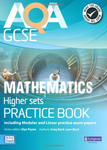 Download AQA GCSE Mathematics for Higher sets Practice Book: including Modular and Linear Practice Exam Papers (AQA GCSE Maths 2010) PDF