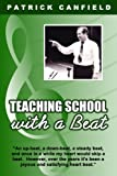 Teaching School with a Beat, Patrick Canfield, 0963395270
