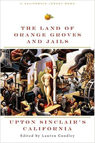 Cover of the land of the orange groves and jails by upton sinclair