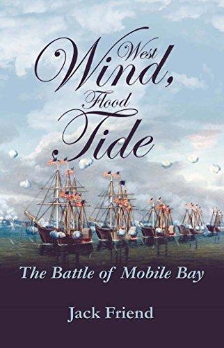 West Wind, Flood Tide: The Battle of Mobile Bay