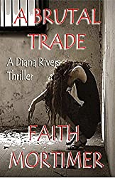 A Brutal Trade: A Diana Rivers Thriller (The Diana Rivers Mysteries Book 7) (English Edition)
