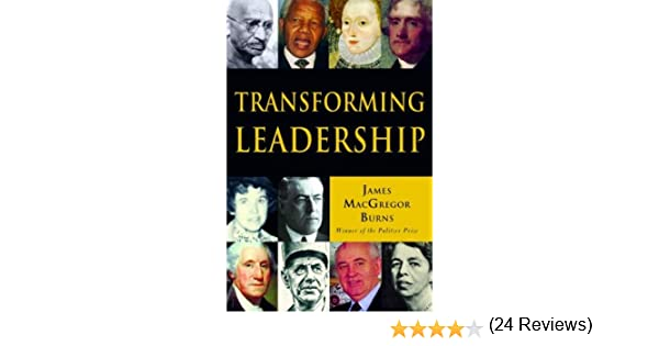 Transforming Leadership: The Pursuit of Happiness: James MacGregor ...
