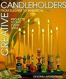 Creative Candleholders, Deborah Morgenthal, 1579901476