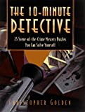 The 10 Minute Detective, Christopher Golden, 0761507000