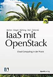 IaaS mit OpenStack: Cloud Computing in der Praxis