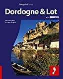 Dordogne and the Lot, Michael Pauls and Dana Facaros, 1906098921