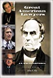 Great American Lawyers: An Encyclopedia: Great American Lawyers [2 volumes]: An Encyclopedia