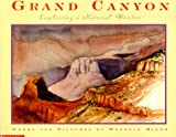 Front cover for the book Grand Canyon: Exploring a Natural Wonder by Wendell Minor