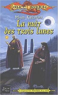 Lancedragon - Séquence des défenseurs de la magie, tome 1 : La nuit des trois lunes par Mary Kirchoff