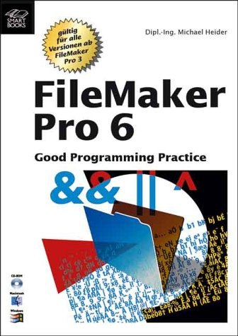 FileMaker Pro 6 Good Programming Practice Gebundenes Buch – 2002 Michael Heider SmartBooks Publishing AG 3908491657 FileMaker Pro 5