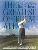 The Greatest of Them All: The Legend of Bobby Jones