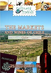 Culinary Travels - The Markets and Wines of Chile