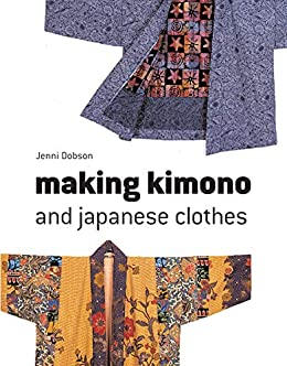 Making Kimono Japanese Clothes Dobson ebook