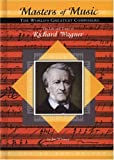 The Life and Times of Richard Wagner, Jim Whiting, 1584152788