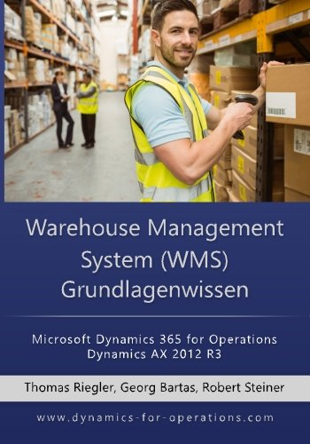 WMS Warehouse Management System Grundlagenwissen: Microsoft Dynamics 365 for Operations/Microsoft Dynamics AX 2012 R3 Taschenbuch – 30. März 2017 Thomas Riegler Georg Bartas Robert Steiner 1544823479