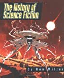The History of Science Fiction, Ron Miller, 0531139794