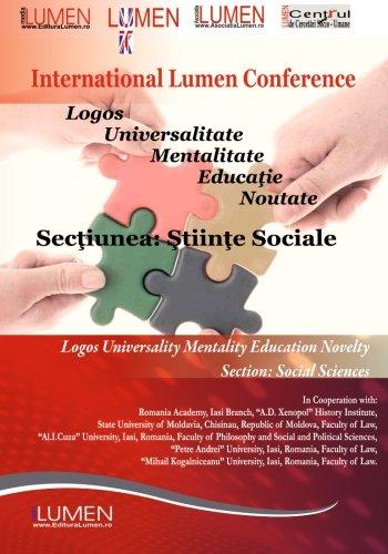 Logos Universalitate Educatie Mentalitate Noutate. Sectiunea Stiinte Sociale (Lumen International Conference 2011) (Volume 3) (Romanian Edition)