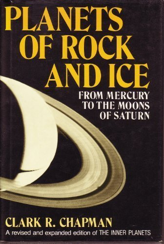 Planets of Rock and Ice: From Mercury to the Moons of Saturn (Revised and Expanded)
