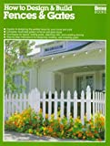 How to Design and Build Fences and Gates, Jeff Beneke, 0897213203