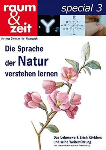 Die Sprache der Natur verstehen lernen: Das Lebenswerk von Erich Körbler Taschenbuch – 31. August 2010 Susanne Ehlers 393419687X Esoterik Energie (esoterisch)