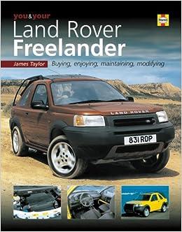 You your land rover freelander buying enjoying maintaining you your land rover freelander buying enjoying maintaining modifying james taylor 9781859608999 amazon books fandeluxe Gallery