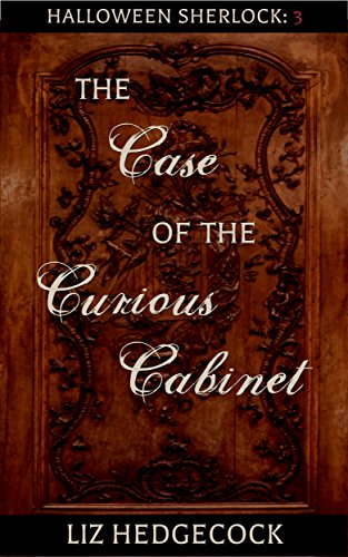(The Case of the Curious Cabinet: A Sherlock Holmes short story (Halloween Sherlock Book)